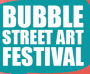 Bubble Street Art Festival